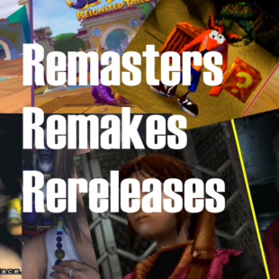 Remasters, Remakes and Rereleases?